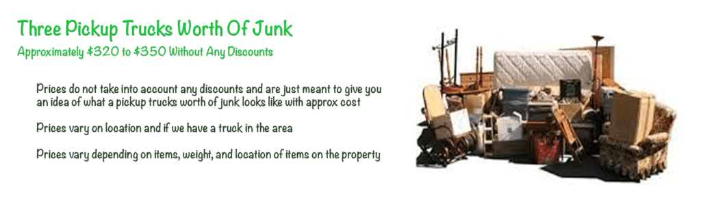Three pickup trucks worth of junk removal pricing